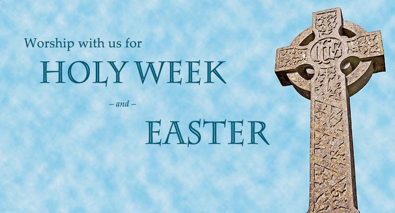 Wishing you a blessed Holy Week and joyous Eastertide!